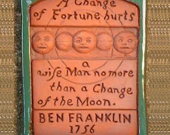 Benjamin Franklin  Words of Wisdom Ceramic Tile: A Change of Fortune