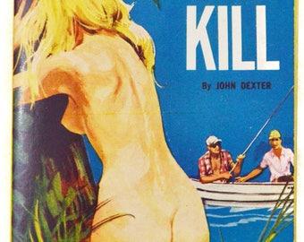 Vintage 60's Lust Kill by John Dexter Lurid Sleazy Pulp Novel Book Paperback