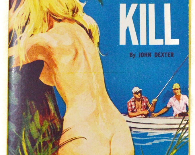 Vintage 60's Lust Kill by John Dexter Lurid Sleazy Pulp Novel Book Paperback