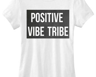 Positive vibe tribe quote t-shirt in white size s, med, large, and Xl for ladies and women