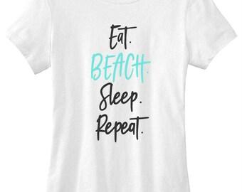 Eat beach sleep repeat graphic t-shirt funny ladies girls women tee tumblr instagram gift girls