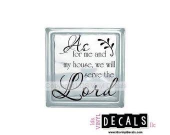 As for me and my house, we will serve the Lord - Scripture Vinyl Lettering for Glass Blocks - Craft Decals