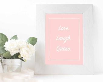Love. Laugh. Queso Printable