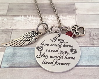 If My Love Could Have Saved You -You Would Have Lived Forever Engraved Pet Loss Necklace with Pets Name on Back -With a Wing-Paw & Crystal