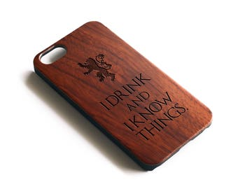 iPhone 7 Case, Game Of Thrones, iPhone Case Wood, Game of Thrones iPhone Case,iPhone 6 Case, iPhone 6S Case, I Drink And I Know Things
