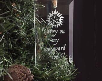 Hand Etched Glass Ornament - Supernatural inspired (Wayward Son)