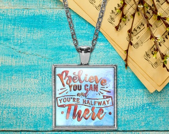 Believe You Can Pendant Necklace, Keepsake Jewelry Gift, Word Print Necklace, Birthday Anniversary Wedding Present, Gifts for Mom Daughter