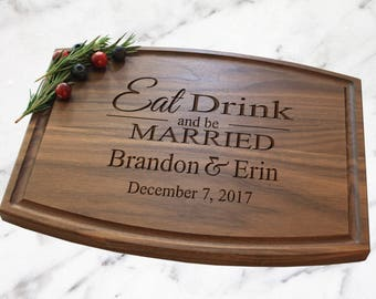 Personalized Cutting Board - Engraved Cutting Board, Wedding Gift, Anniversary Gift, Housewarming Gift, Eat Drink and Be Married - AWB107