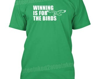 Winning is for the birds football mens tshirt Philadelphia