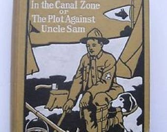 1911 Boy Scouts in the Canal Zone HC 1st Ed by Scout Master G Harvey Ralphson