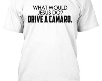 WWJD? Drive a Camaro Shirt