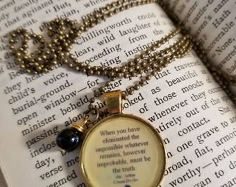 Sherlock Holmes Necklace, Book Nook, Quote Necklace, Sir Arthur Conan Doyle, Eliminate the Impossible, Truth, Book Quote, MarjorieMae