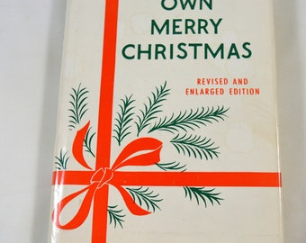 Make Your Own Merry Christmas Book Revised and Enlarged Edition Anne Wertsner 1963 1960s Christmas Preparation Decorating