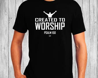 Created to Worship Tee - Christian T-Shirt - Christian Apparel - Faith Shirt - Religious Shirt