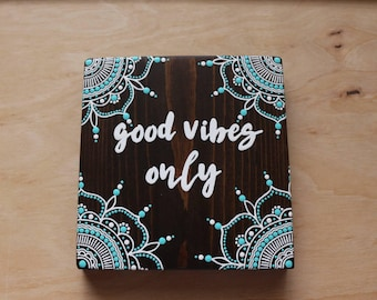 Good Vibes Only Mandala Sign- COMPLETELY HAND PAINTED- Beachy Bohemian- Surf Decor- Peekaboo Mandala- Salty Life Decor-Hippie Decor