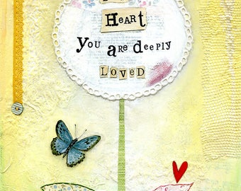 A4 Fine Art Print of 'Dear Heart, you are deeply loved' from an original Mixed Media painting by Karen Lindsay