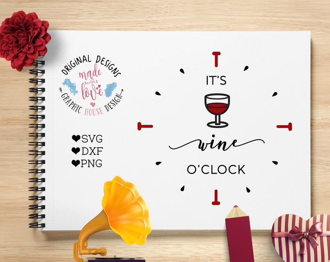 It's Wine O'Clock Cut File and Printable in SVG, DXF, PNG, Wine Cut File, Wine Printable, Drink Cut File, Drink svg, Bar Printable, Bar Svg