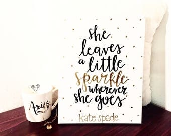 She leaves a little sparkle wherever she goes, kate spade, wall decor, canvas, hand lettered quote, calligraphy sign, wall art, gold
