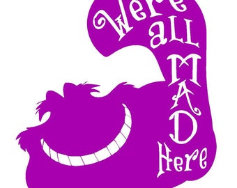 """Disney's Alice in Wonderland Cheshire Cat """"We're All Mad Here"""" Vinyl Decal 