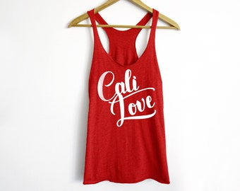 Cali Love Tank - Funny Workout Tank - California Shirt - Travel Shirt - Vacation Shirt - Holiday Shirt - Girl's Trip Shirt - Hollywood Shirt