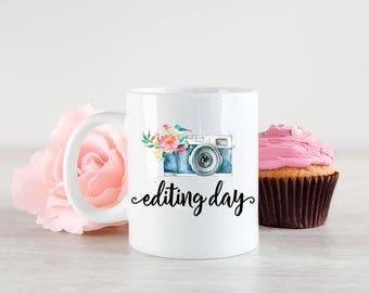 Editing Day Mug,  Photography Gift, Photographer Gift, Gift for her, Photography Mug, Photographer Mug, Coffee Mug, Coffee Lover, Coffee Mug