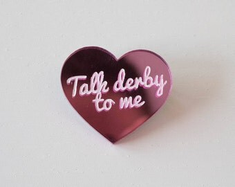 "Brooch ""Talk derby to me"" mirror pink heart"