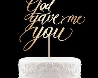 Words Cake Topper God Gave me You, Wedding Cake Topper, Engagement Cake Topper, Bridal Shower Cake Topper, Calligraphy Cake Topper 58
