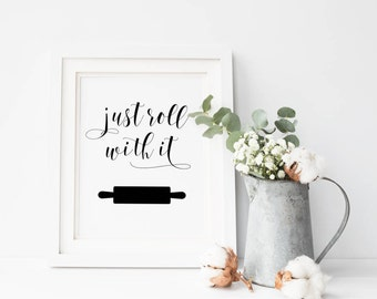 Just Roll With It Rolling Pin Printable Sign, Cooking Utensil Funny Decor Print, Kitchen Digital Wall Art Template, Instant Download, 8x10