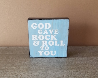 Wood Block Decor Mix and Match  - God Gave Rock and Roll To You
