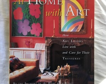 At Home with Art - How Art Lovers Live with and Care for Their Treasures