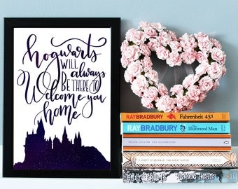 """Harry Potter Quote Print, Hogwarts Print, Harry Potter Wall Art, Harry Potter Wall Decor """"Hogwarts will always be there to welcome you home"""""""