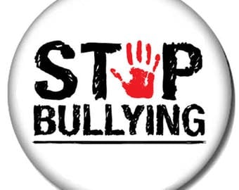 Stop Bullying Pin-Back Button - 6 Sizes - Stop Bullies No Bully School Zone
