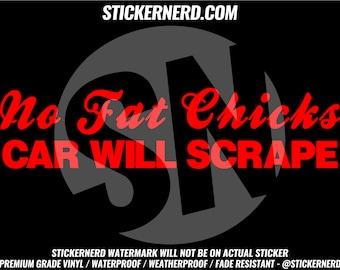 No Fat Chicks Car Will Scrape  Sticker Vinyl Jdm Decal stance drift Window Stickers Tuner Car Drift stance #0070