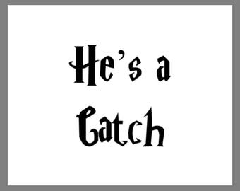 TWO PRINTABLE 8x10 Harry Potter He's A Catch and She's A Keeper SIGN