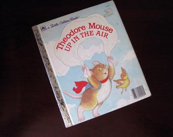 Theodore Mouse Up In The Air - Vintage Children's Little Golden Book – 204-57