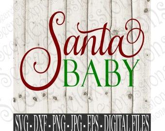 Santa Baby Svg, Santa Svg, Christmas Svg, Christmas Sign Svg, Svg File, Digital File, SVG, DXF, EPS, Jpg, Pnt, Cricut Svg, Silhouette Svg