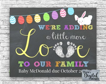 PRINTABLE Adding Little More Love To Our Family - Easter Pregnancy Baby Announcement Spring Chalkboard Photo Prop / Card  - JPEG FILE file