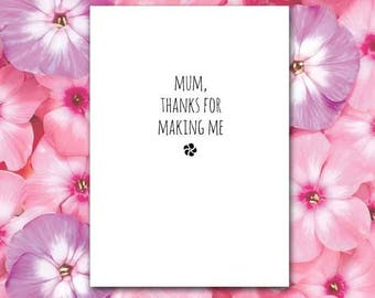 Mum Thanks for Making Me Card, Mother's Day Card