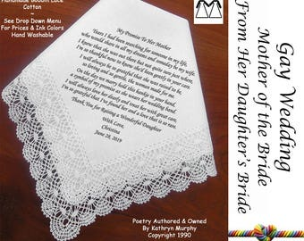 Gay Wedding ~ Mother of the Bride Gift From Her Daughter's Bride L101 Title, Sign & Date for Free!  Wedding Hankerchief Poem Printed Hankie
