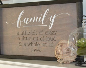 Family Sign - A Little Bit of Crazy A Little Bit of Loud & A Whole Lot of Love - Mothers Sign - Framed Sign - Farmhouse Sign-Gallery Wall