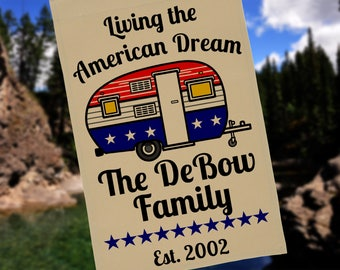 Living the American Dream, Personalized Camping Flag or Wall Hanging, Camp Sign, Trailer Campsite Sign, Flag Stand NOT Included EYF-020