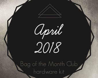 Bag of the Month Club - April 2018 Hardware Kit