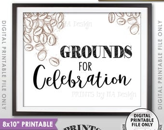 "Grounds for Celebration Coffee Sign, Wedding Coffee Station, Bridal Shower, Baby Shower, Graduation, Instant Download 8x10"" PRINTABLE Sign"