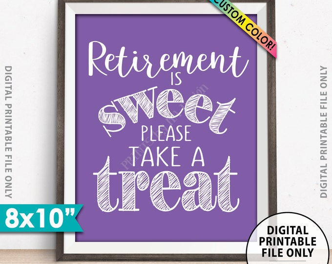 """Retirement Party Sign, Retirement is Sweet Please Take a Treat, Sweet Treats Retirement Sign, Custom Color 8x10"""" Printable Retirement Sign"""