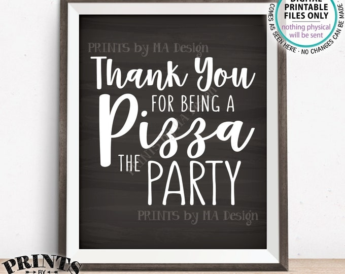 """Pizza Sign, Thank you for being a Pizza the Party, Late Night Pizza Party, Birthday, Graduation, Chalkboard Style PRINTABLE 8x10"""" Sign"""