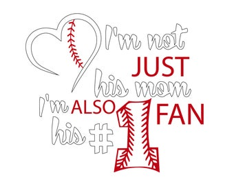 I'm Not Just His Mom I'm His Number One Fan Baseball shirt vinyl download