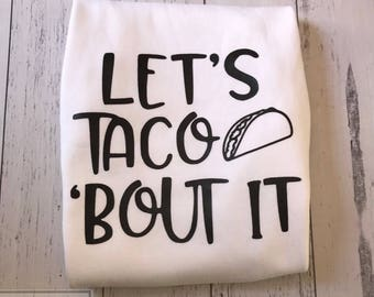 Let's taco bout it funny TEE for kids ~ great gift idea, taco tuesdays
