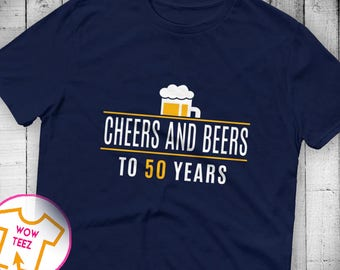 Cheers and Beers to 50 Years Shirt, 50th Birthday Shirt, 50th bday, 50th birthday gift, Funny 50th Shirt, 50 Years old, Cheers to 50 Years