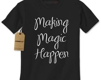 Making Magic Happen Mens T-shirt