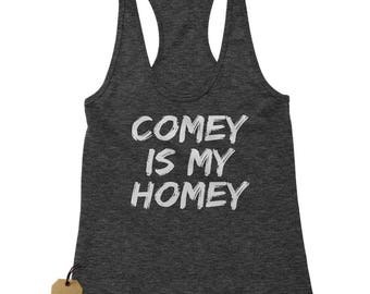 James Comey Is My Homey Racerback Tank Top for Women